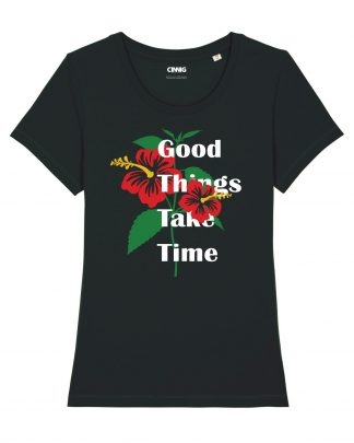 Organic Woman T-shirt Good Things Take Time